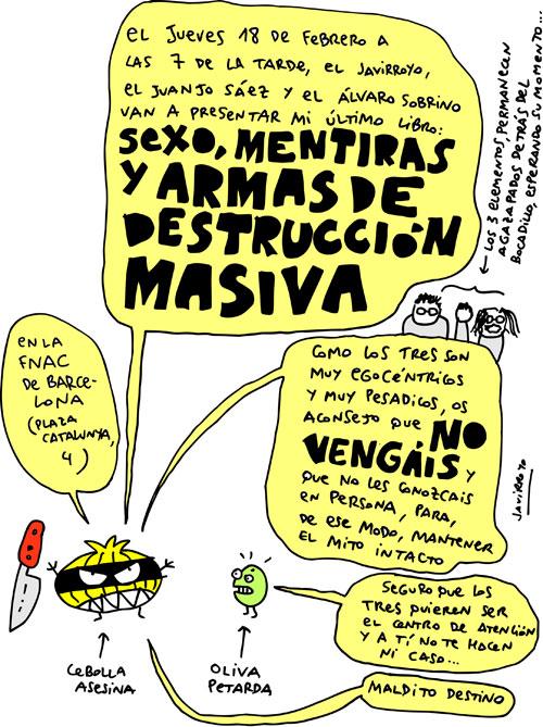 cebolla presentacionFNAC Presentación de Sexo, Mentiras y Armas de Destrución Masiva